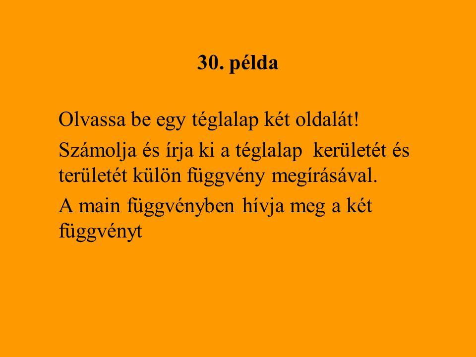 30.példa Olvassa be egy téglalap két oldalát.