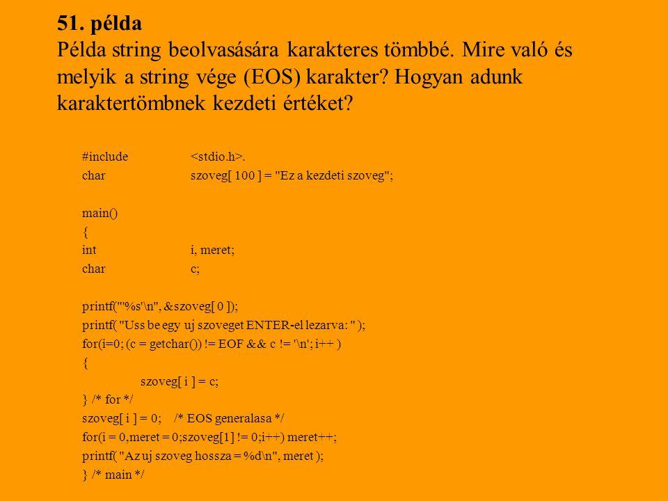 51.példa Példa string beolvasására karakteres tömbbé.