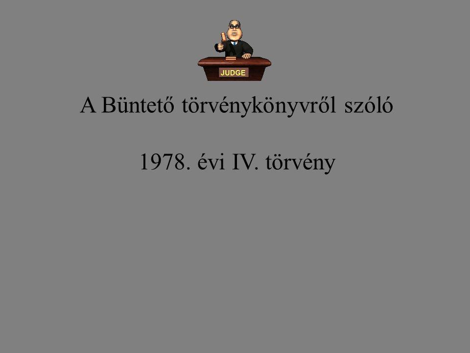 A Büntető törvénykönyvről szóló 1978. évi IV. törvény