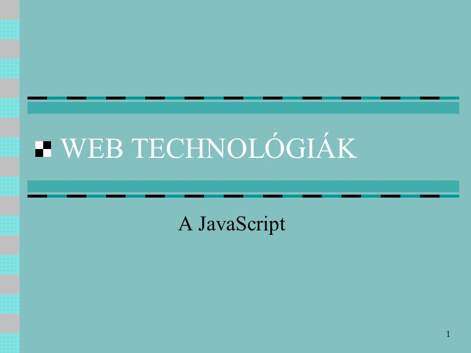 1 WEB TECHNOLÓGIÁK A JavaScript