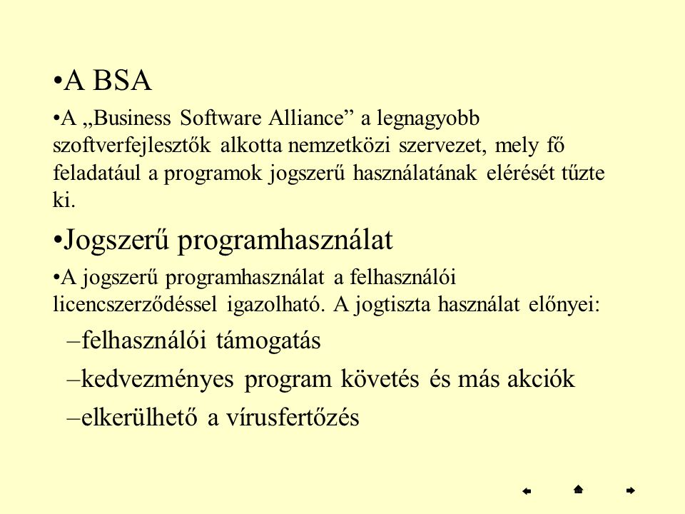 """A BSA A """"Business Software Alliance"""" a legnagyobb szoftverfejlesztők alkotta nemzetközi szervezet, mely fő feladatául a programok jogszerű használatán"""