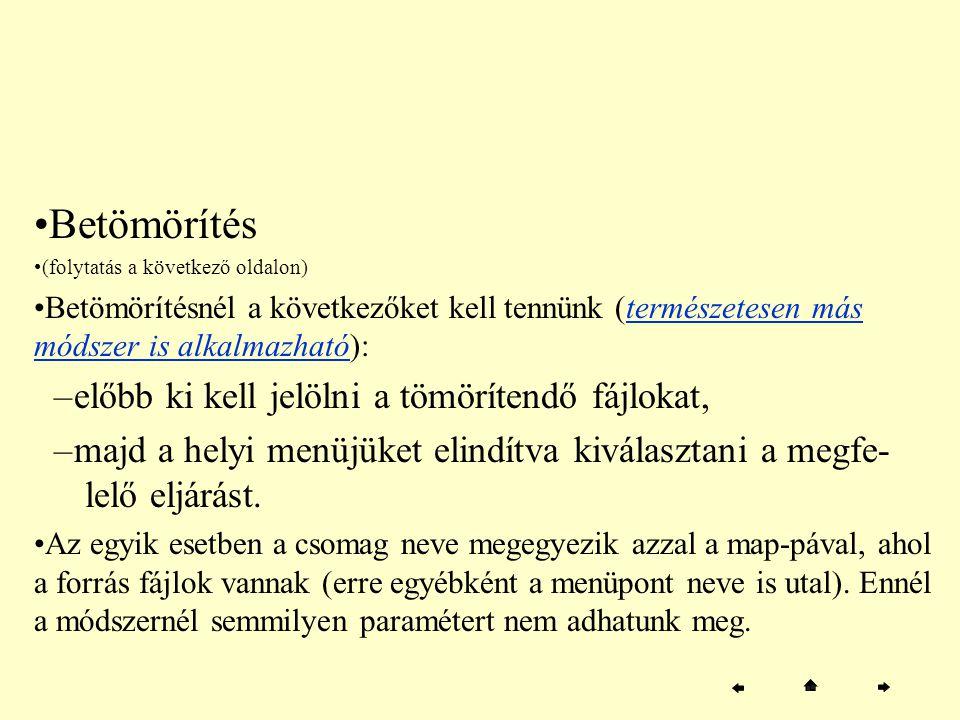 Betömörítés (folytatás a következő oldalon) Betömörítésnél a következőket kell tennünk (természetesen más módszer is alkalmazható):természetesen más m