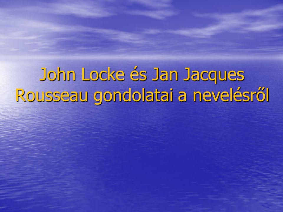 John Locke és Jan Jacques Rousseau gondolatai a nevelésről