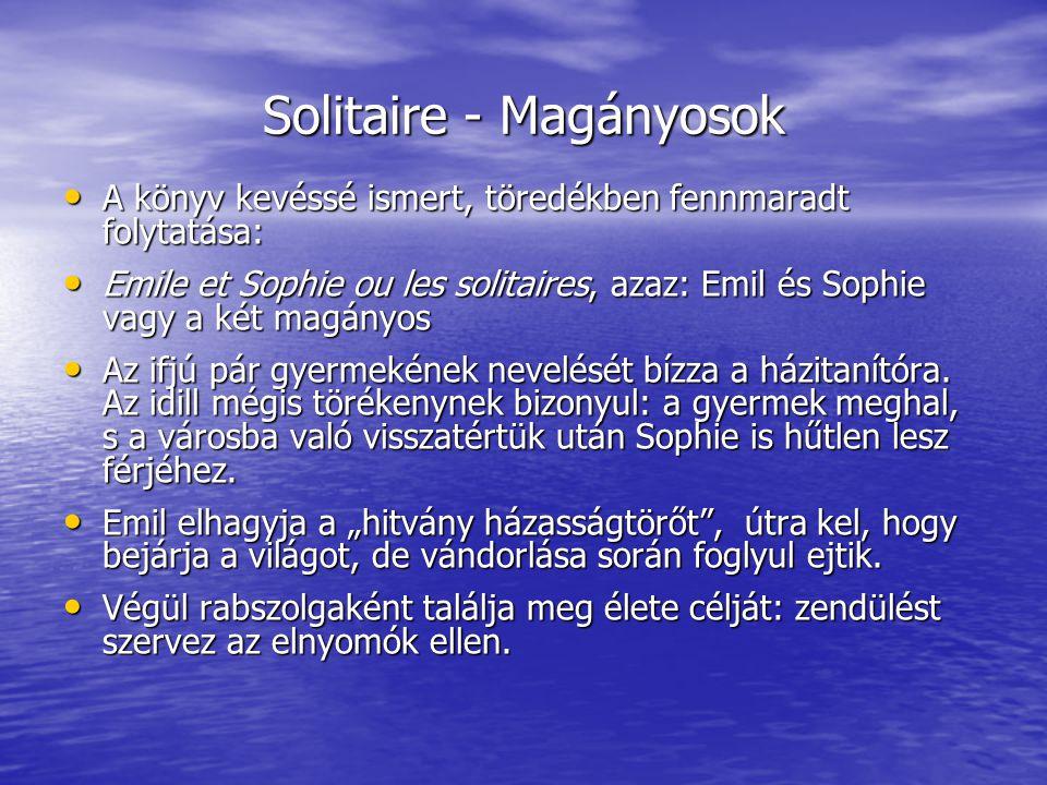 Solitaire - Magányosok A könyv kevéssé ismert, töredékben fennmaradt folytatása: A könyv kevéssé ismert, töredékben fennmaradt folytatása: Emile et So