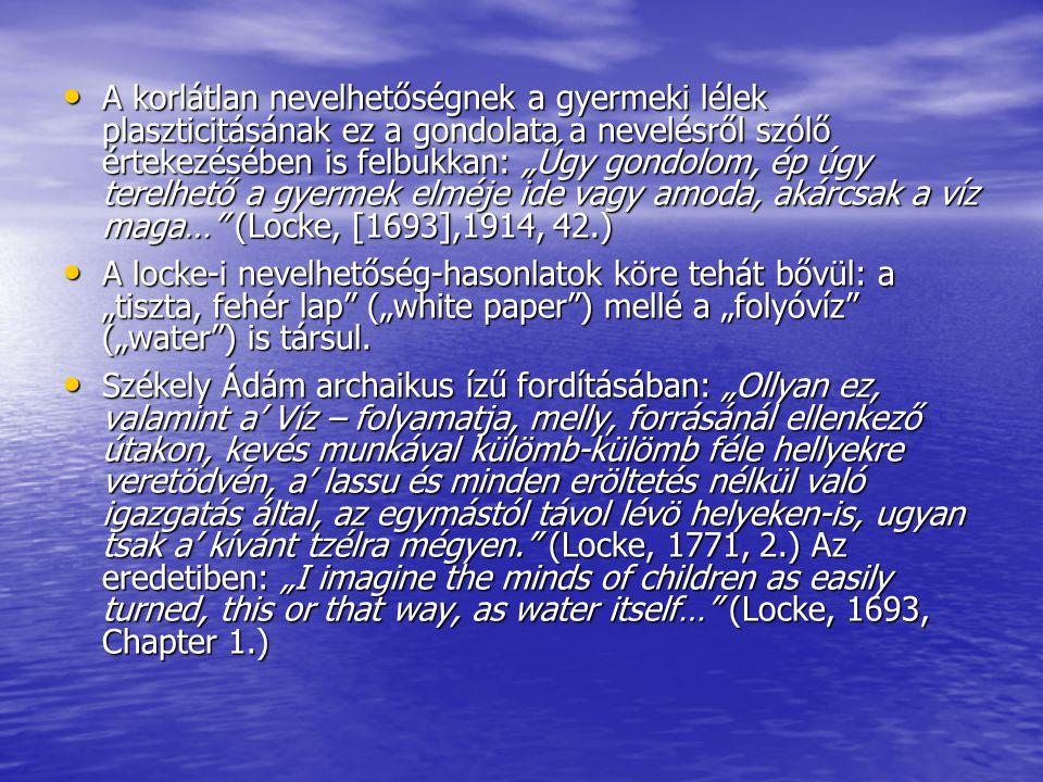 Locke a mindennapi életben jól hasznosítható, praktikus ismereteket kíván adni neveltjének.