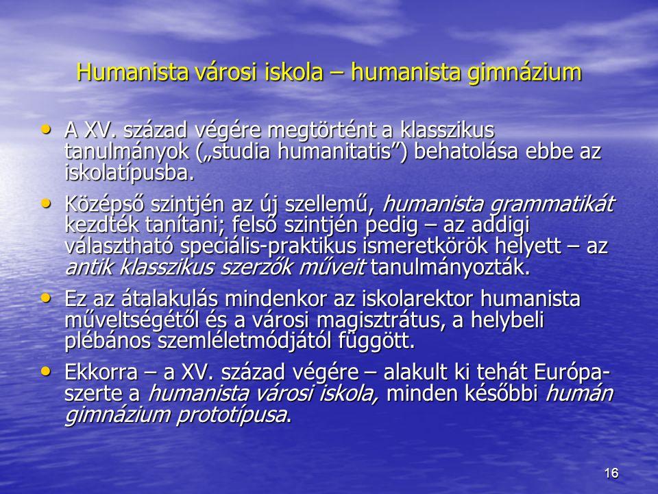 16 Humanista városi iskola – humanista gimnázium A XV.