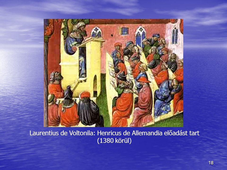 18 Laurentius de Voltonila: Henricus de Allemandia előadást tart (1380 körül)