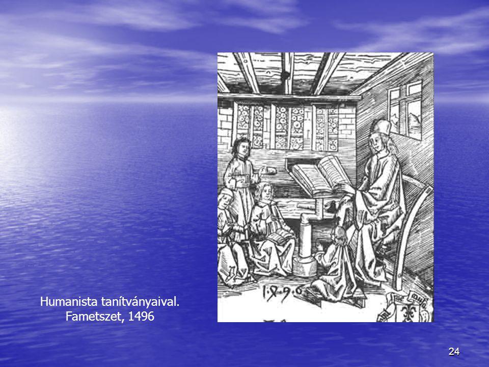 24 Humanista tanítványaival. Fametszet, 1496