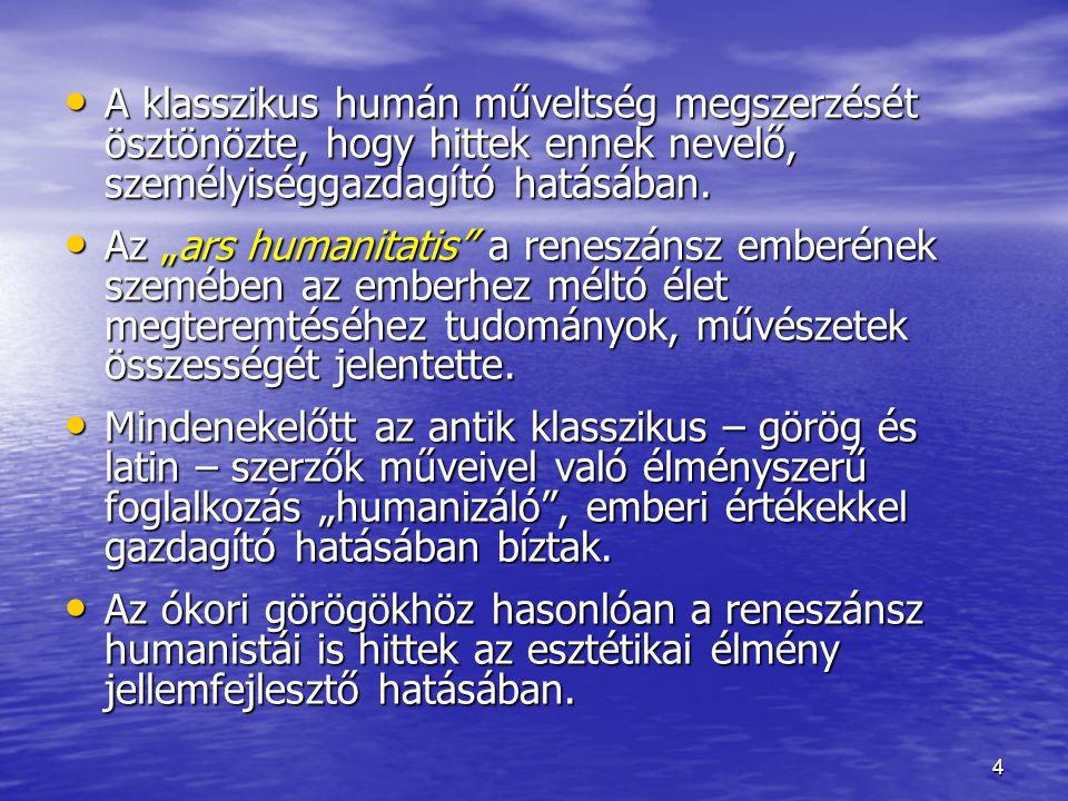 35 A vidámság házában tanuló gyerekek a humanizmus teljesség-eszményének megfelelő nevelésben, oktatásban részesültek.