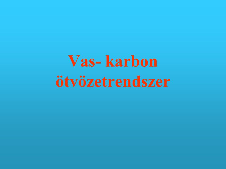 Vas- karbon ötvözetrendszer