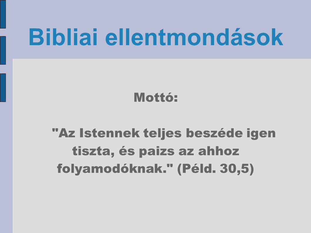 Bibliai ellentmondások Mottó: