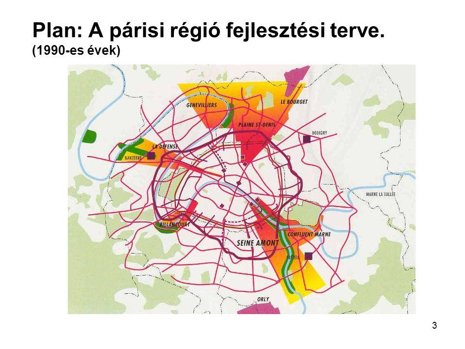 3 Plan: A párisi régió fejlesztési terve. (1990-es évek)
