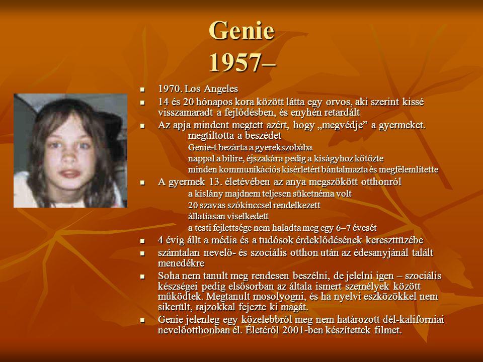 Genie 1957– 1970. Los Angeles 1970. Los Angeles 14 és 20 hónapos kora között látta egy orvos, aki szerint kissé visszamaradt a fejlődésben, és enyhén