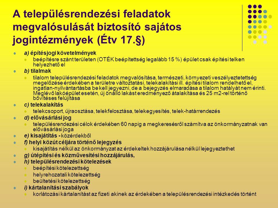 A településrendezési feladatok megvalósulását biztosító sajátos jogintézmények (Étv 17.§) a) építésjogi követelmények beépítésre szánt területen (OTÉK