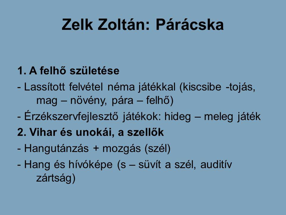 Zelk Zoltán: Párácska 1. A felhő születése - Lassított felvétel néma játékkal (kiscsibe -tojás, mag – növény, pára – felhő) - Érzékszervfejlesztő játé
