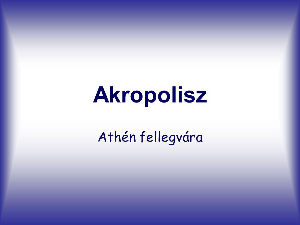 Akropolisz Athén fellegvára