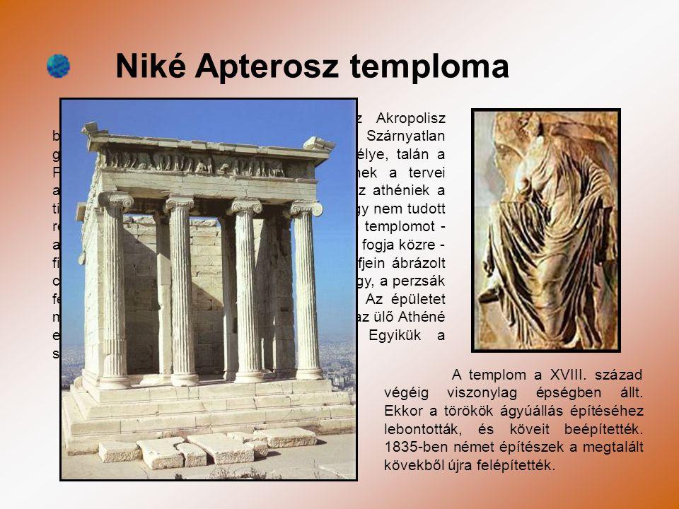 Niké Apterosz temploma Pentelikoni márványból épült az Akropolisz bejáratát védő nyugati bástyán a Szárnyatlan győzelemistennő, ill.