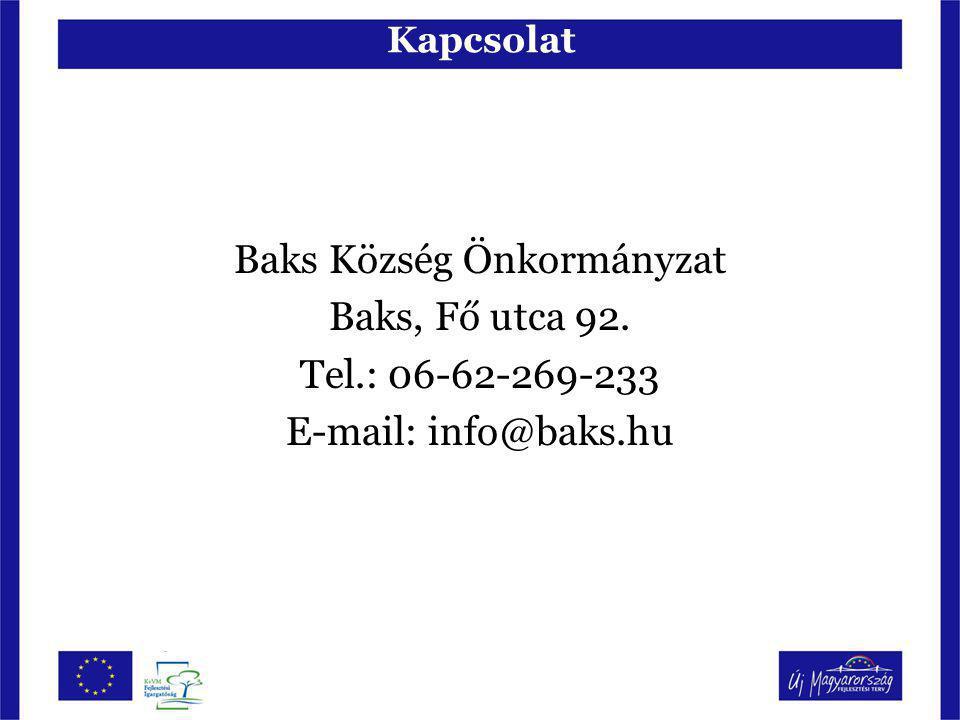 Kapcsolat Baks Község Önkormányzat Baks, Fő utca 92. Tel.: 06-62-269-233 E-mail: info@baks.hu