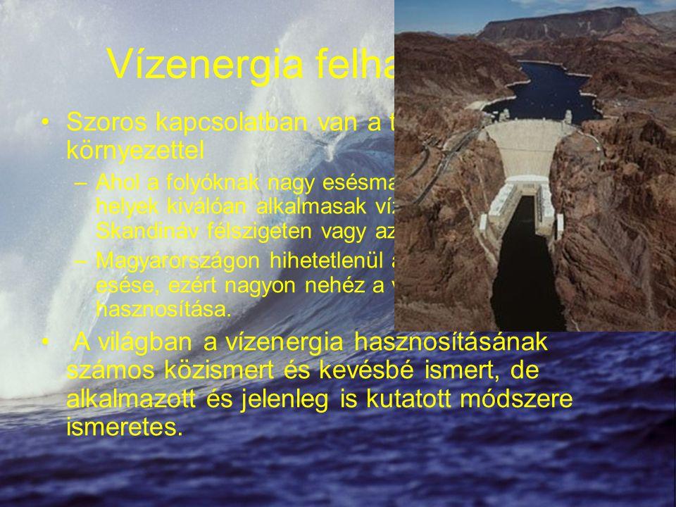 A vízenergia hasznosításának módszerei Vízerőművek Vízimalmok,szivattyús energiatárolók