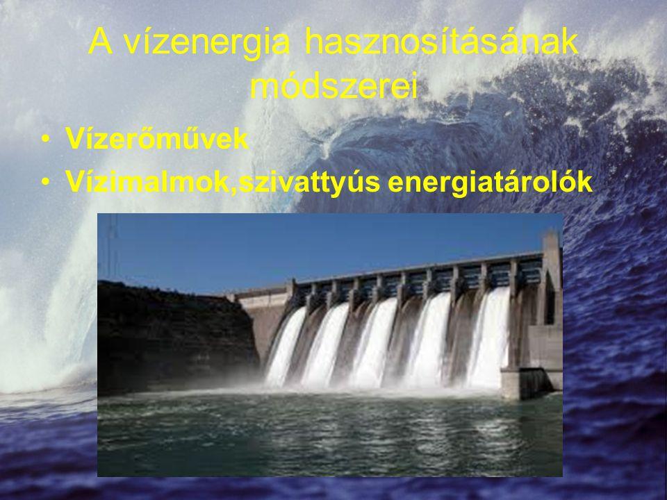 Vízerőművek Folyóvízes erőmű –Gyors folyású folyókra, patakokra telepítenek –A teljesítménye a vízhozamtól függ Tározós erőmű vagy csúcserőmű –Magasan fekvő víztározóba kis vízhozamú folyó vizét felduzzasztják és csak a villamos energia fogyasztási csúcsokon helyezik üzembe a vízturbinát.