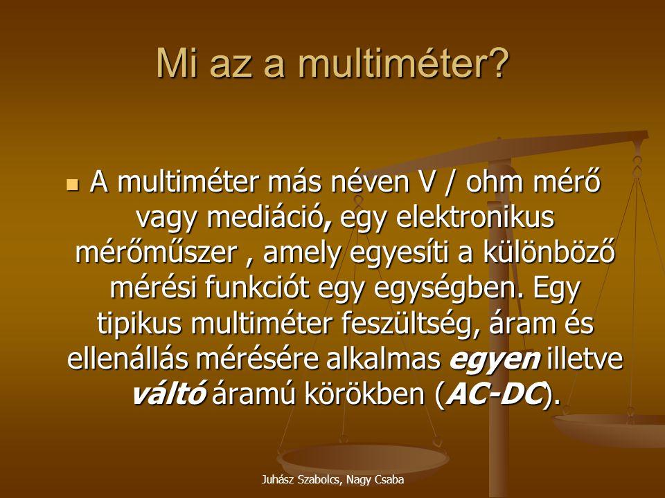 Mi az a multiméter? A multiméter más néven V / ohm mérő vagy mediáció, egy elektronikus mérőműszer, amely egyesíti a különböző mérési funkciót egy egy