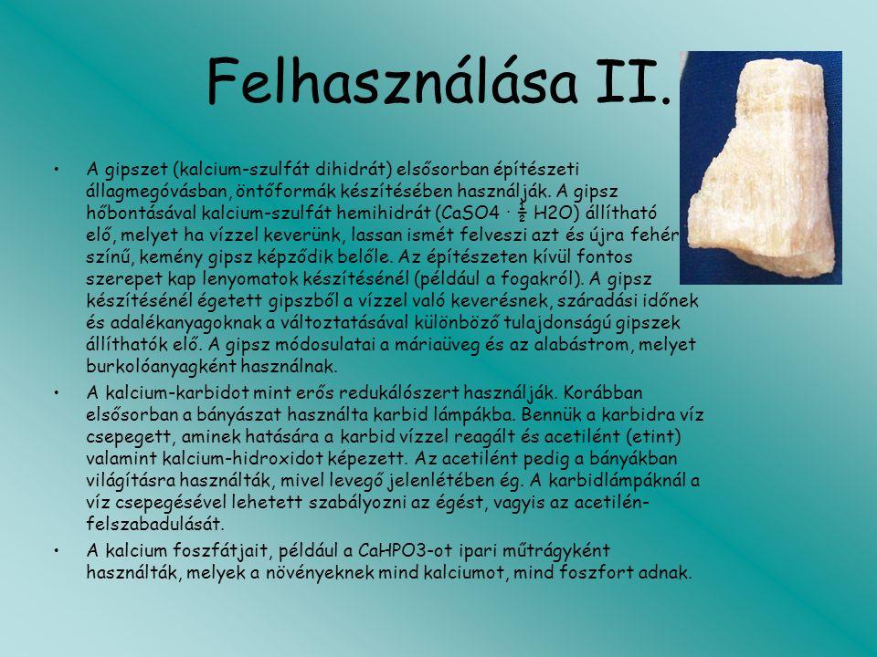 Felhasználása II. A gipszet (kalcium-szulfát dihidrát) elsősorban építészeti állagmegóvásban, öntőformák készítésében használják. A gipsz hőbontásával