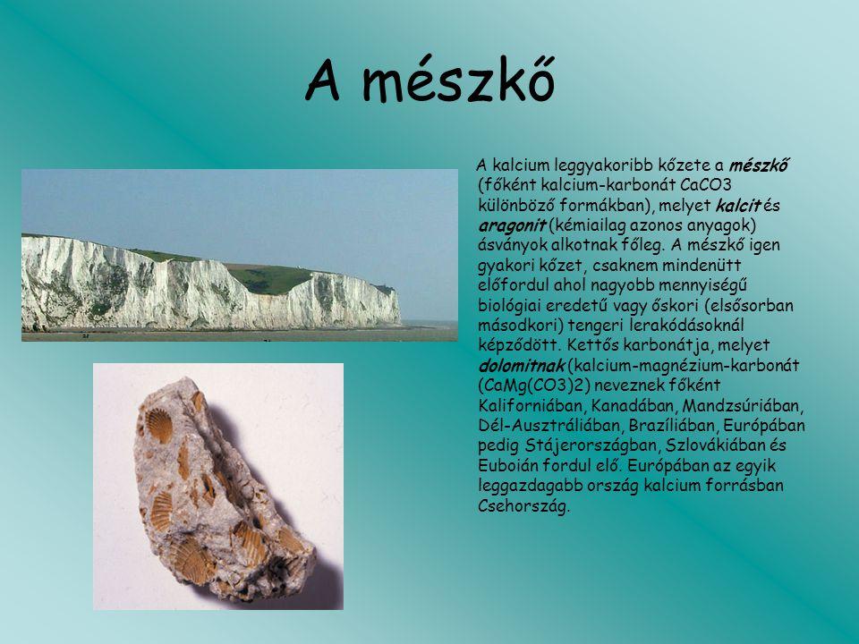 A mészkő A kalcium leggyakoribb kőzete a mészkő (főként kalcium-karbonát CaCO3 különböző formákban), melyet kalcit és aragonit (kémiailag azonos anyag