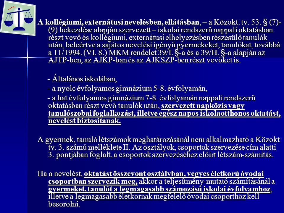 A kollégiumi, externátusi nevelésben, ellátásban, – a Közokt. tv. 53. § (7)- (9) bekezdése alapján szervezett – iskolai rendszerű nappali oktatásban r