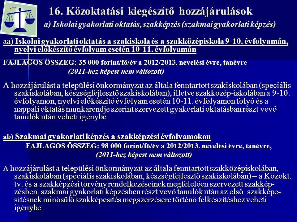 16. Közoktatási kiegészítő hozzájárulások aa) Iskolai gyakorlati oktatás a szakiskola és a szakközépiskola 9-10. évfolyamán, nyelvi előkészítő évfolya