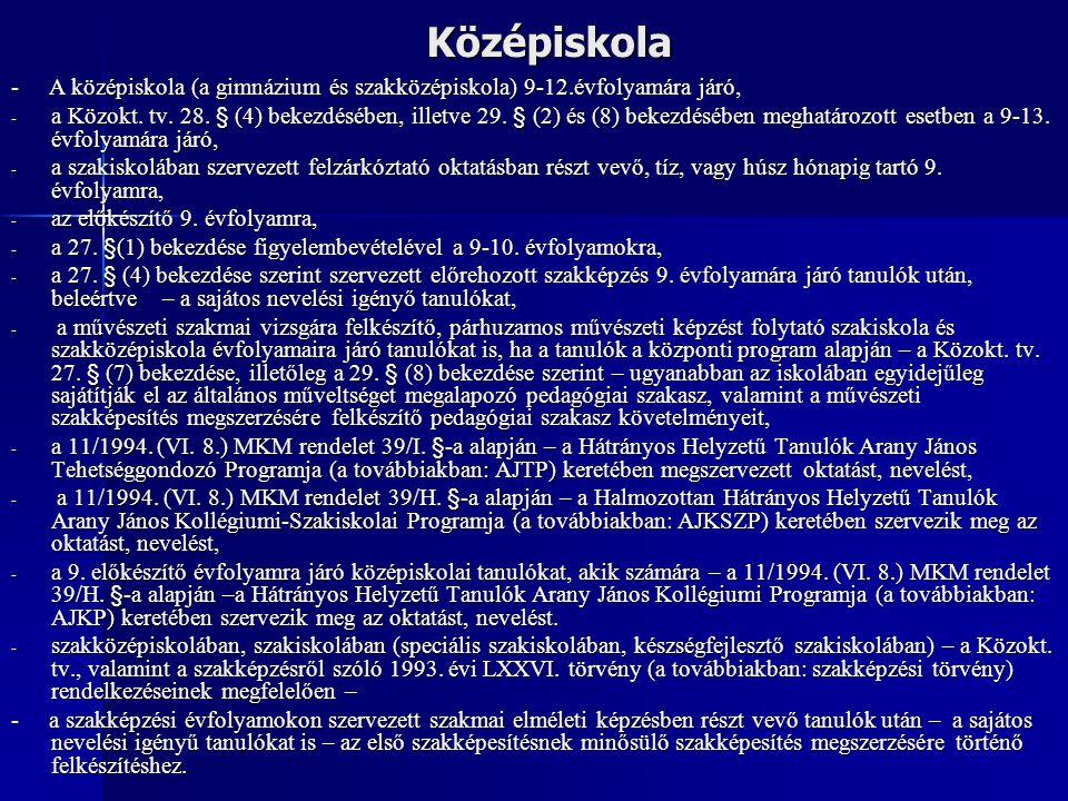 Középiskola - A középiskola (a gimnázium és szakközépiskola) 9-12.évfolyamára járó, - a Közokt.