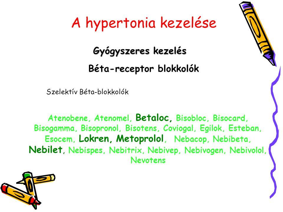A hypertonia kezelése Gyógyszeres kezelés Béta-receptor blokkolók Szelektív Béta-blokkolók Atenobene, Atenomel, Betaloc, Bisobloc, Bisocard, Bisogamma