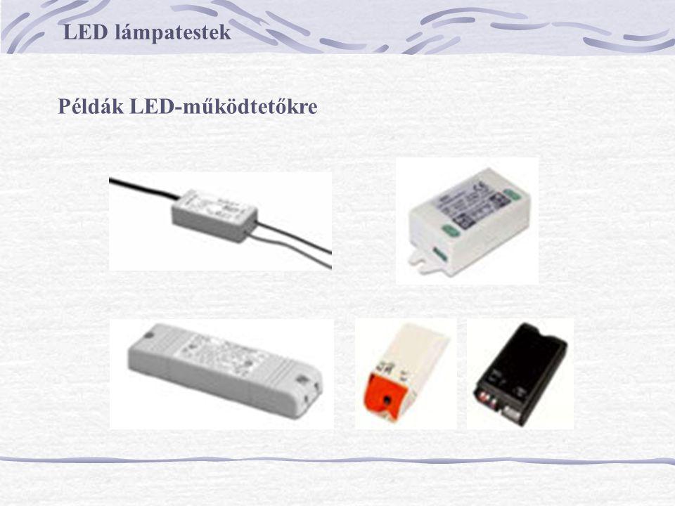 LED lámpatestek Példák LED-működtetőkre