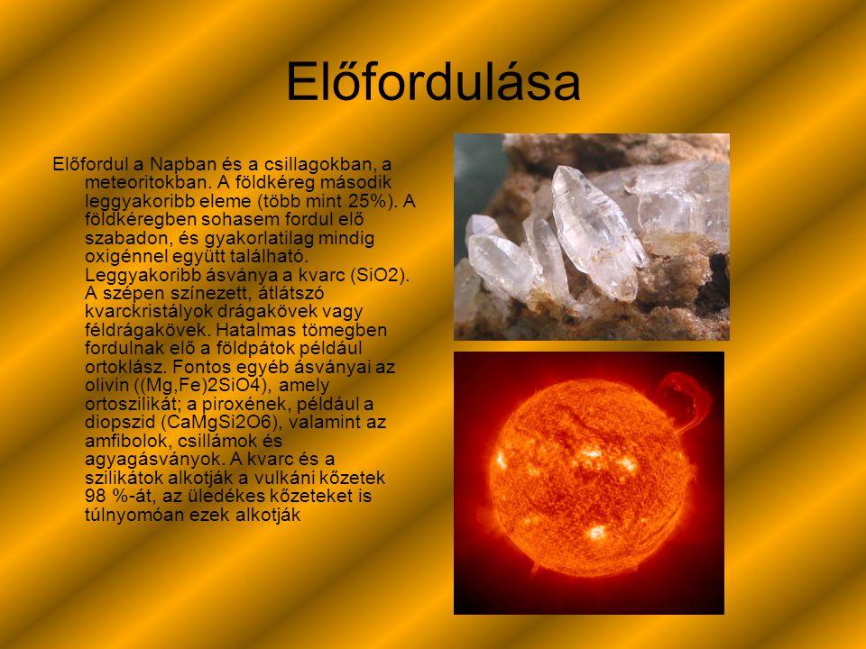 Előfordulása Előfordul a Napban és a csillagokban, a meteoritokban. A földkéreg második leggyakoribb eleme (több mint 25%). A földkéregben sohasem for