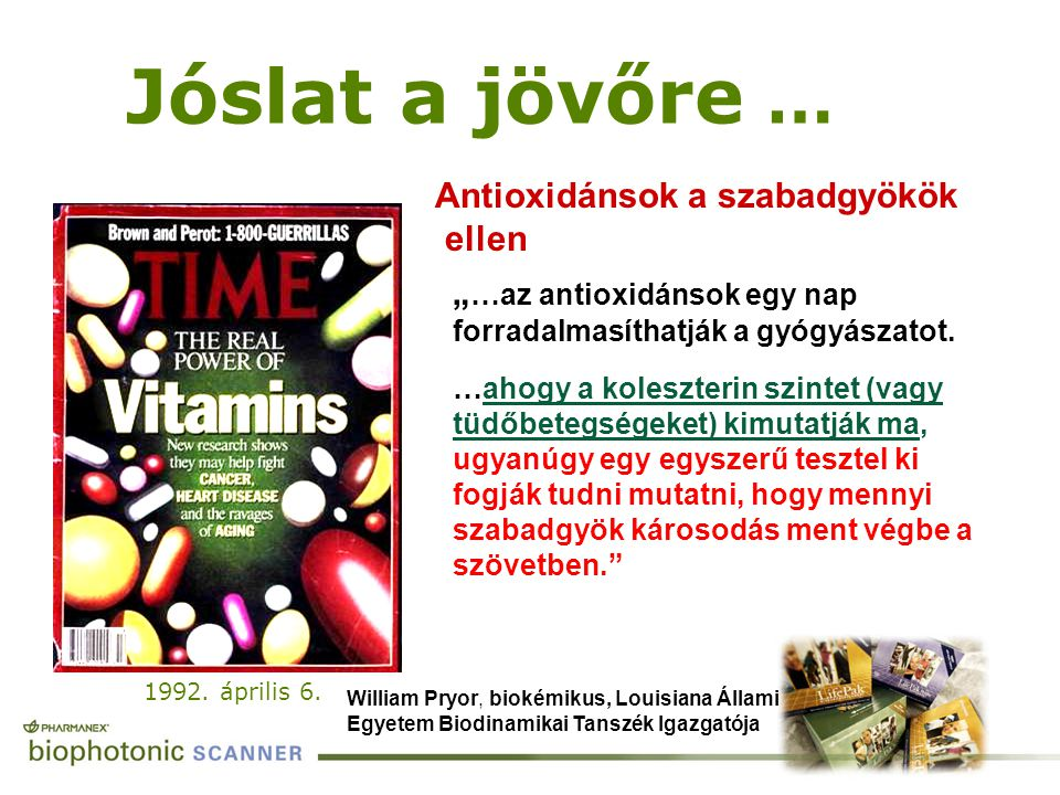 """1992. április 6. Jóslat a jövőre … Antioxidánsok a szabadgyökök ellen """" …az antioxidánsok egy nap forradalmasíthatják a gyógyászatot. …ahogy a koleszt"""