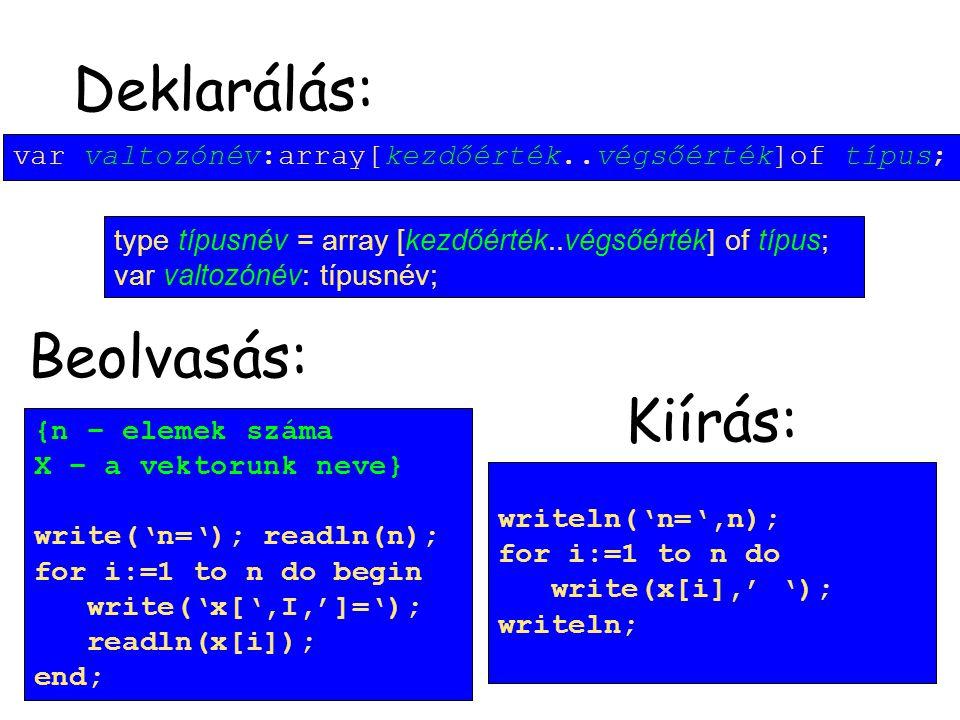 Elemi algoritmusok vektorokkal 1.Keresések –1.1. Lineáris (szekvenciális) –1.2.