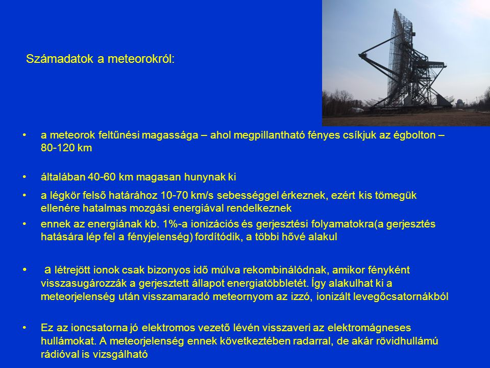 Egy 30-40 km/s sebességű, 0,1 g tömegű meteoroid kb.