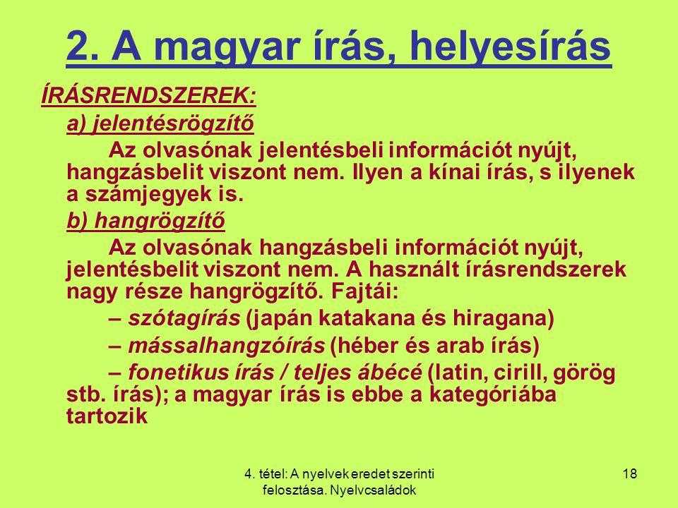 4.tétel: A nyelvek eredet szerinti felosztása. Nyelvcsaládok 18 2.