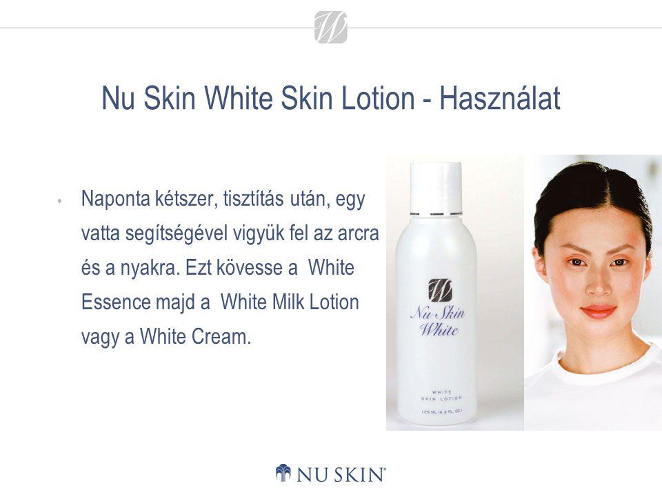Nu Skin White Skin Lotion - Használat  Naponta kétszer, tisztítás után, egy vatta segítségével vigyük fel az arcra és a nyakra. Ezt kövesse a White E