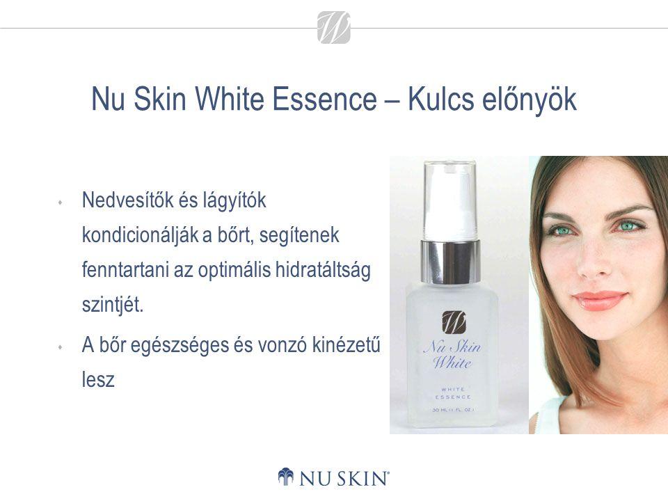 Nu Skin White Essence – Kulcs előnyök  Nedvesítők és lágyítók kondicionálják a bőrt, segítenek fenntartani az optimális hidratáltság szintjét.  A bő