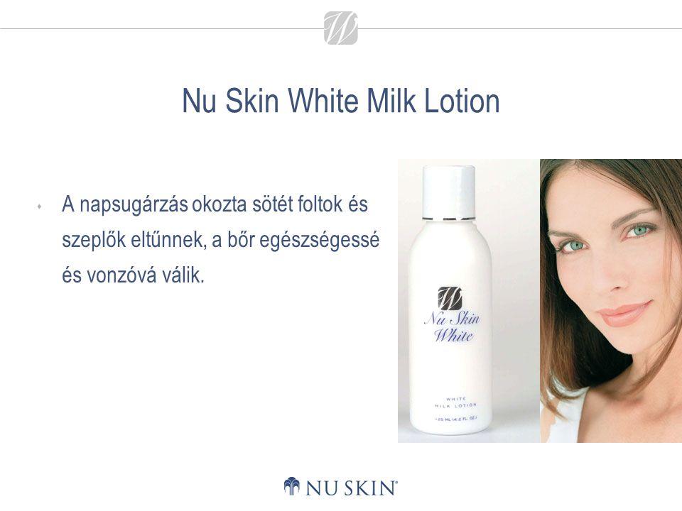Nu Skin White Milk Lotion  A napsugárzás okozta sötét foltok és szeplők eltűnnek, a bőr egészségessé és vonzóvá válik.