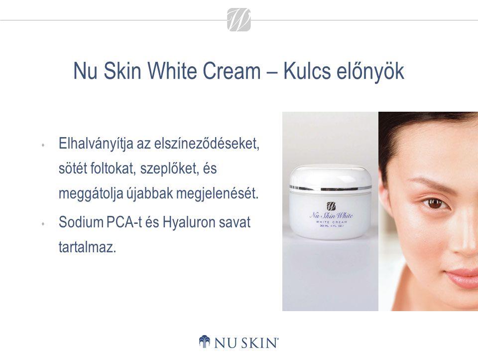 Nu Skin White Cream – Kulcs előnyök  Elhalványítja az elszíneződéseket, sötét foltokat, szeplőket, és meggátolja újabbak megjelenését.  Sodium PCA-t