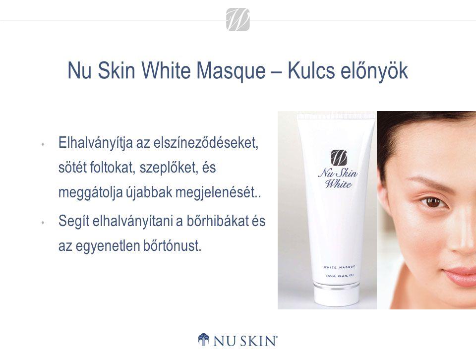 Nu Skin White Masque – Kulcs előnyök  Elhalványítja az elszíneződéseket, sötét foltokat, szeplőket, és meggátolja újabbak megjelenését..  Segít elha