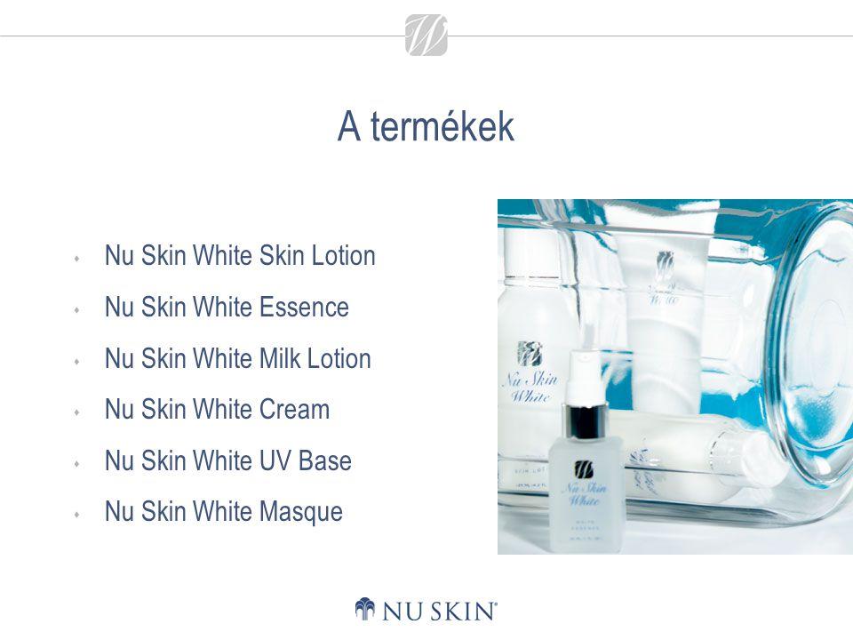 A termékek  Nu Skin White Skin Lotion  Nu Skin White Essence  Nu Skin White Milk Lotion  Nu Skin White Cream  Nu Skin White UV Base  Nu Skin Whi