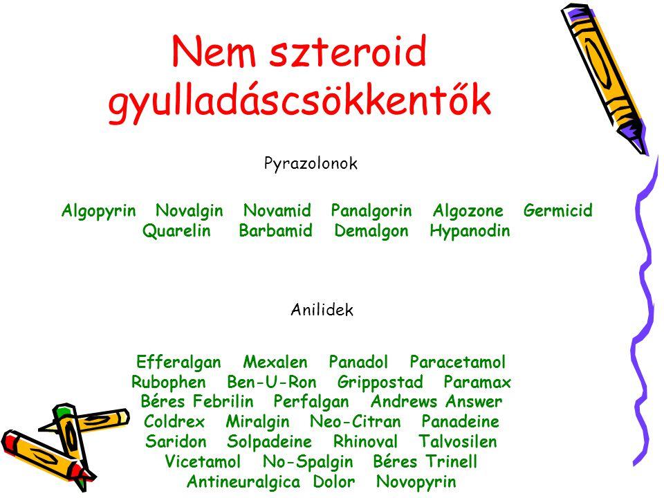 Nem szteroid gyulladáscsökkentők Pyrazolonok Algopyrin Novalgin Novamid Panalgorin Algozone Germicid Quarelin Barbamid Demalgon Hypanodin Efferalgan M