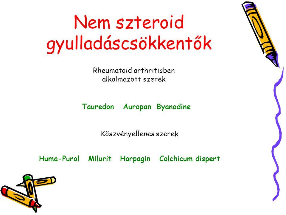 Nem szteroid gyulladáscsökkentők Rheumatoid arthritisben alkalmazott szerek Tauredon Auropan Byanodine Köszvényellenes szerek Huma-Purol Milurit Harpa