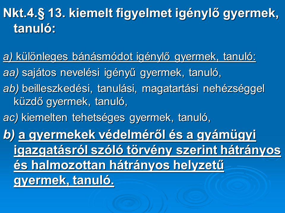 326/2013.(VIII.31.)Korm.rendelet Átmeneti és vegyes rendelkezések 36.§ (2) (2) A 2013.