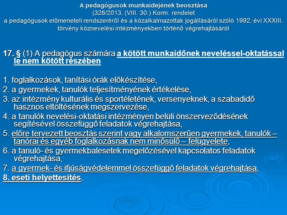 A pedagógusok munkaidejének beosztása (326/2013. (VIII. 30.) Korm. rendelet a pedagógusok előmeneteli rendszeréről és a közalkalmazottak jogállásáról