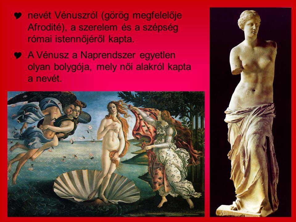  nevét Vénuszról (görög megfelelője Afrodité), a szerelem és a szépség római istennőjéről kapta.  A Vénusz a Naprendszer egyetlen olyan bolygója, me