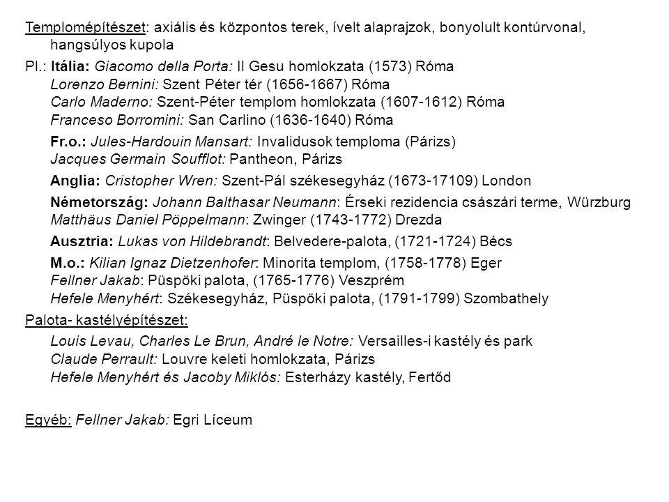Szobrászat: Sírszobrok, köztéri szobrok, díszkutak, épületszobrok, reprezentatív szobrok jellemzők: - mozgalmasság, szenvedélyesség - kontraposzt eltúlzása - gazdag fény-árnyék hatás, gazdag plasztika - többféle szín és anyag - színpadiasság - drámai ellentétek kiegyensúlyozása Pl.: Lorenzo Bernini: Szent Teréz extázisa, márvány (Róma) Georg Raphael Donner: Szent Márton és a koldus (Pozsony) J.B.