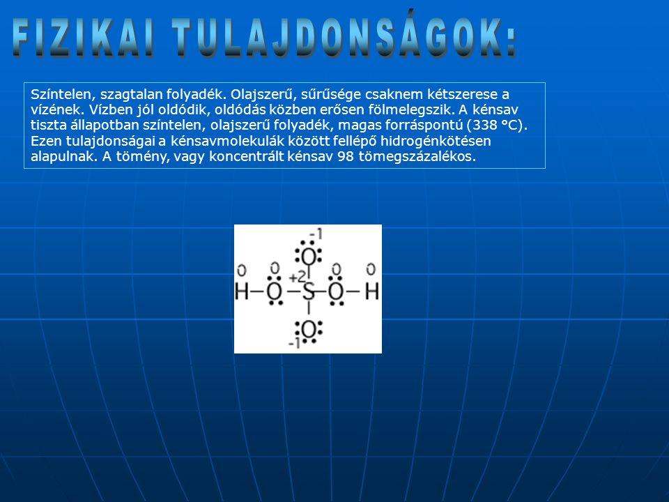 Vizes oldata nagyon erős oxidáló* sav.